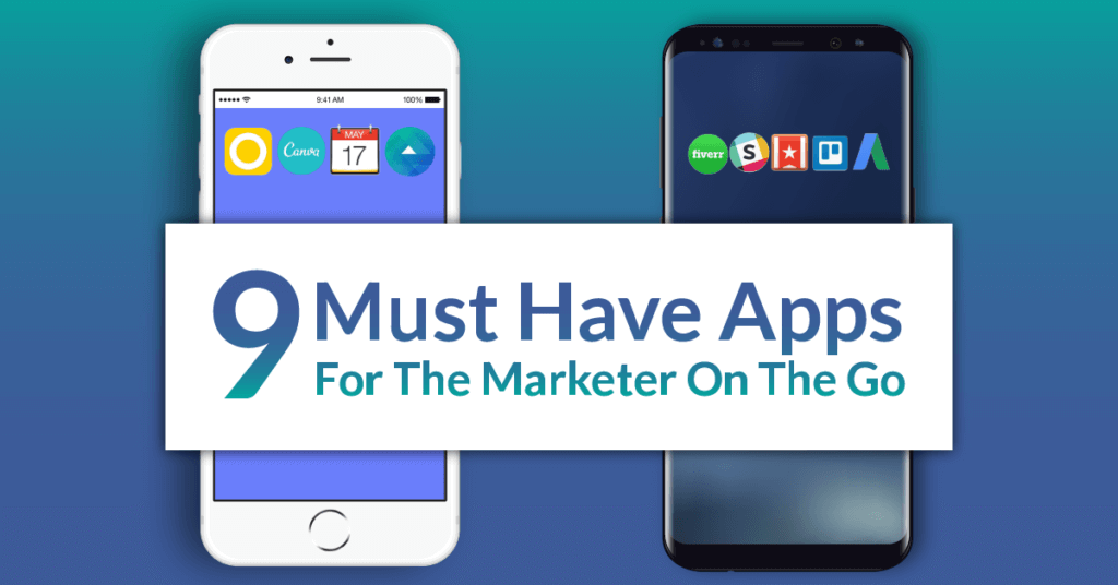 9 Must Have Apps for the Marketer On The Go
