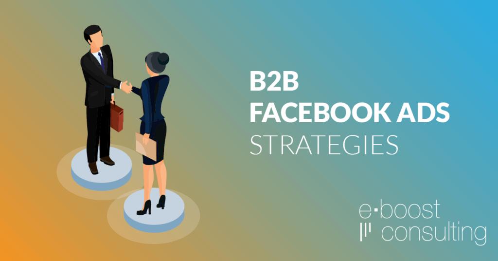 B2B Facebook Ads Strategies