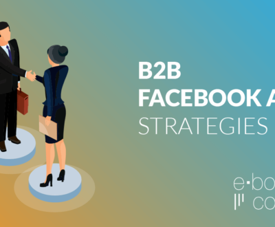 B2B Facebook Ads Strategies