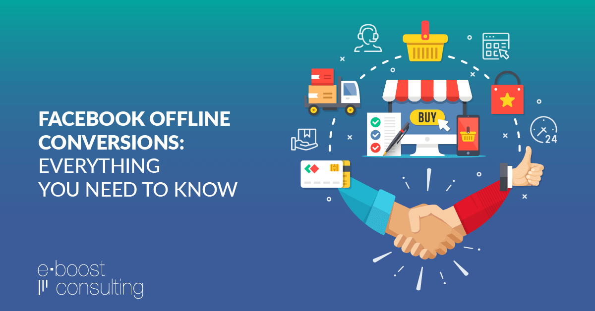 Facebook Offline Conversions - Everything You Need To Know