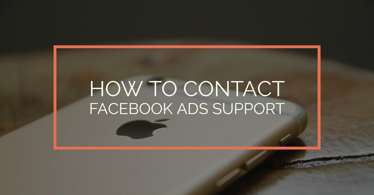 How To Contact Facebook Ads Support