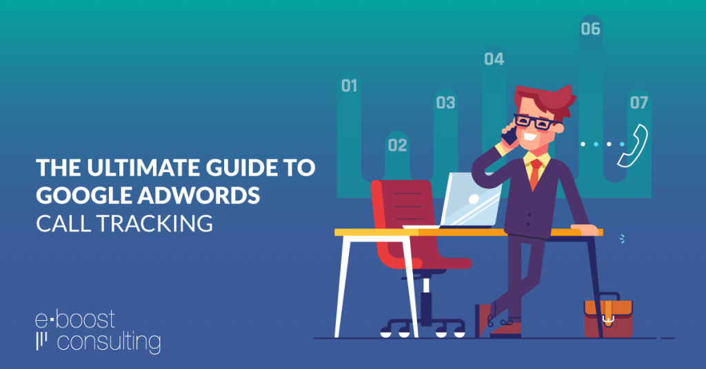 The Ultimate Guide to Google AdWords Call Tracking | eBoost