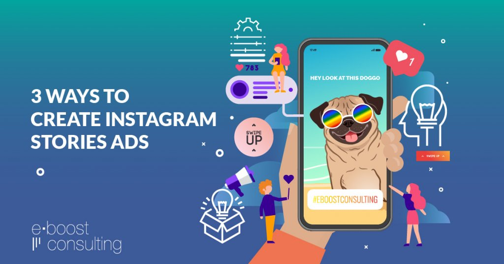 3 Ways To Create Instagram Stories Ads Even If You Don't Have A